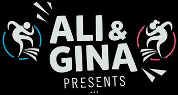 Ali & Gina Presents
